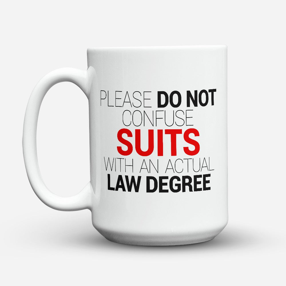 "Limited Edition ""Suits & Actual Law Degree"" - 15oz Mug - Lawyer Mugs - Mugdom Coffee Mugs"