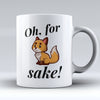 "Limited Edition - ""Fox Sake"" 11oz Mug - Fox Mugs - Mugdom Coffee Mugs"