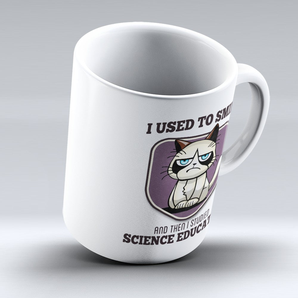 "Limited Edition - ""I Used to Smile - Science Education"" 11oz Mug - Science Teacher Mugs - Mugdom Coffee Mugs"