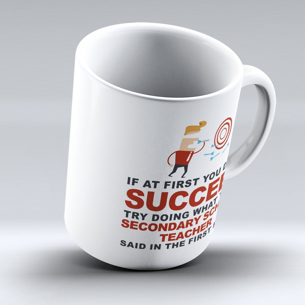 "Limited Edition - ""What Your Secondary School Teacher Said"" 11oz Mug - Secondary School Teacher Mugs - Mugdom Coffee Mugs"