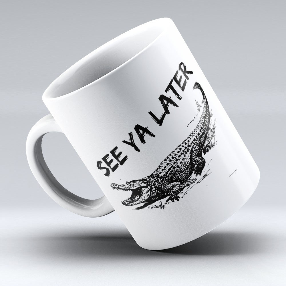 "Limited Edition - ""See Ya Later"" 11oz Mug"