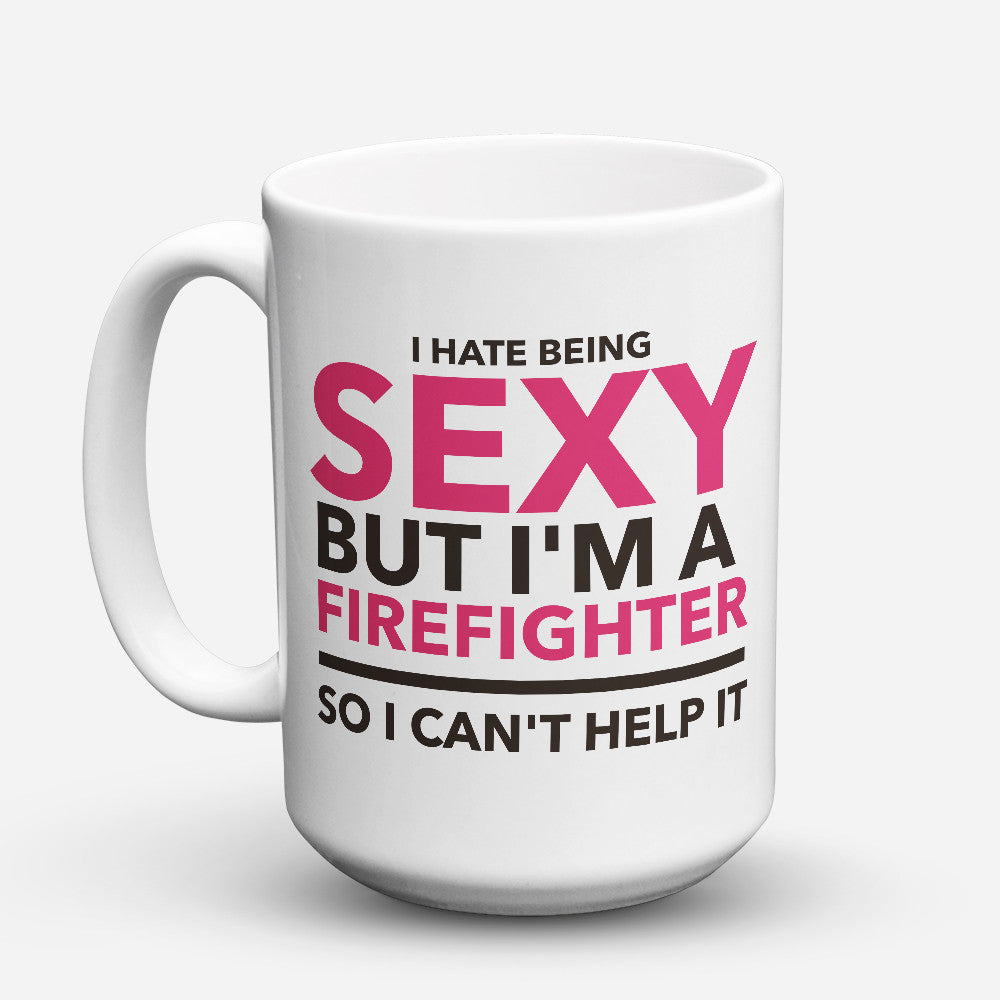"Limited Edition - ""Sexy Firefighter"" 15oz Mug"