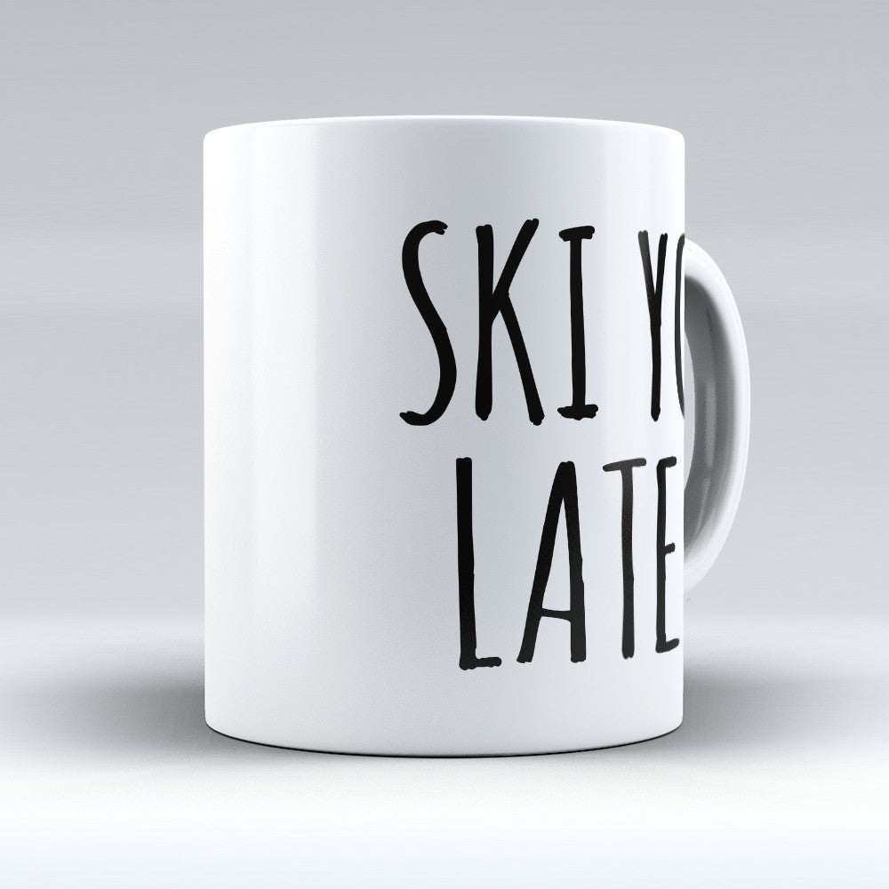 "Limited Edition - ""Ski You"" 11oz Mug"
