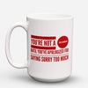 "Limited Edition - ""Canadians Sorry"" 15oz Mug - Canada Mugs - Mugdom Coffee Mugs"