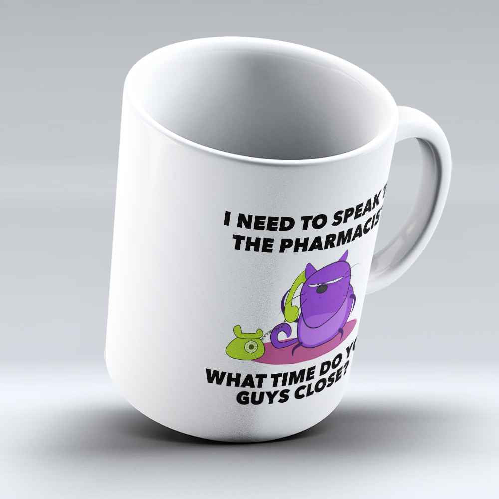 "Limited Edition - ""Speak to Pharmacist"" 11oz Mug - Pharmacist Mugs - Mugdom Coffee Mugs"