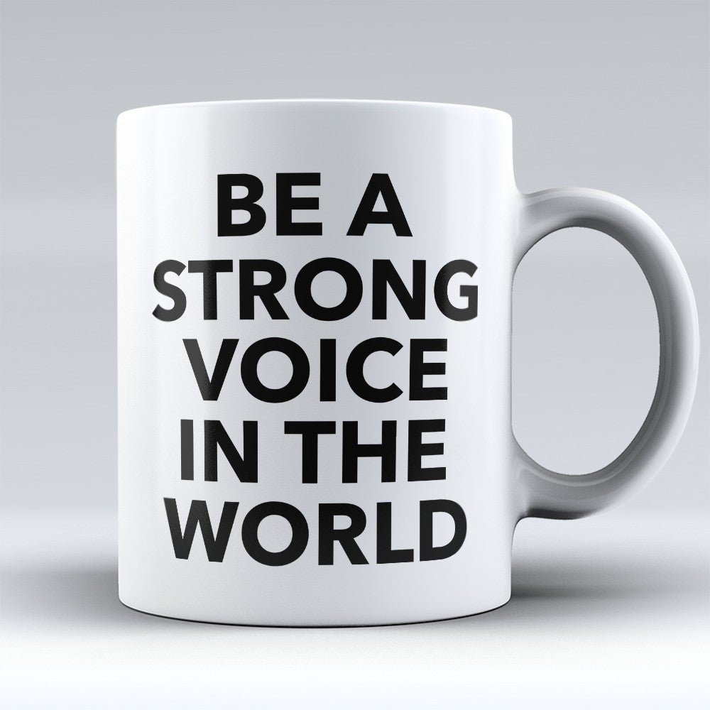"Limited Edition - ""Strong Voice"" 11oz Mug"