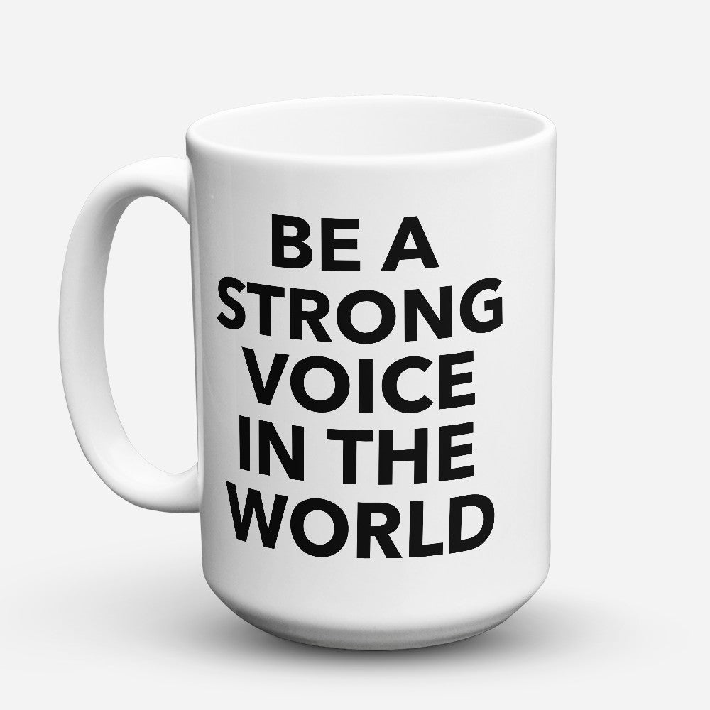 "Limited Edition - ""Strong Voice"" 15oz Mug"