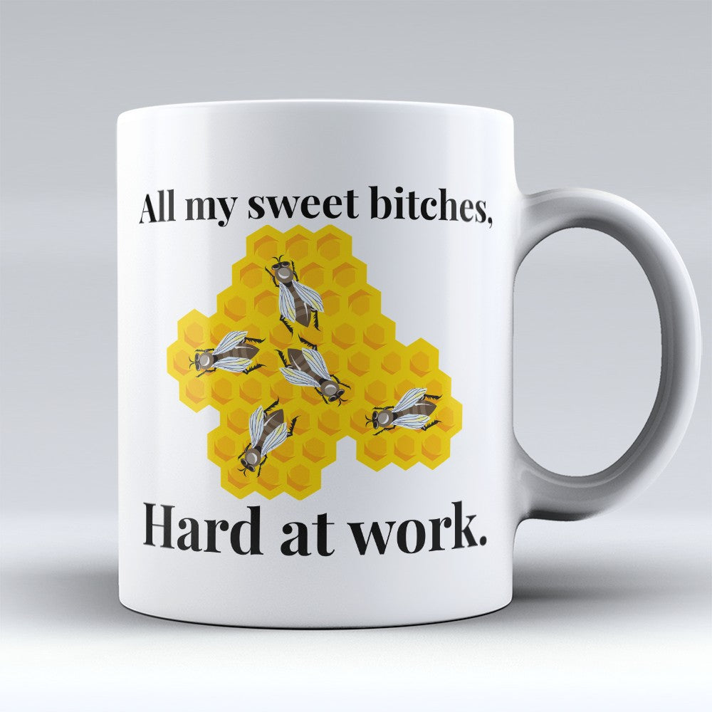"Limited Edition - ""Sweet Bitches"" 11oz Mug"