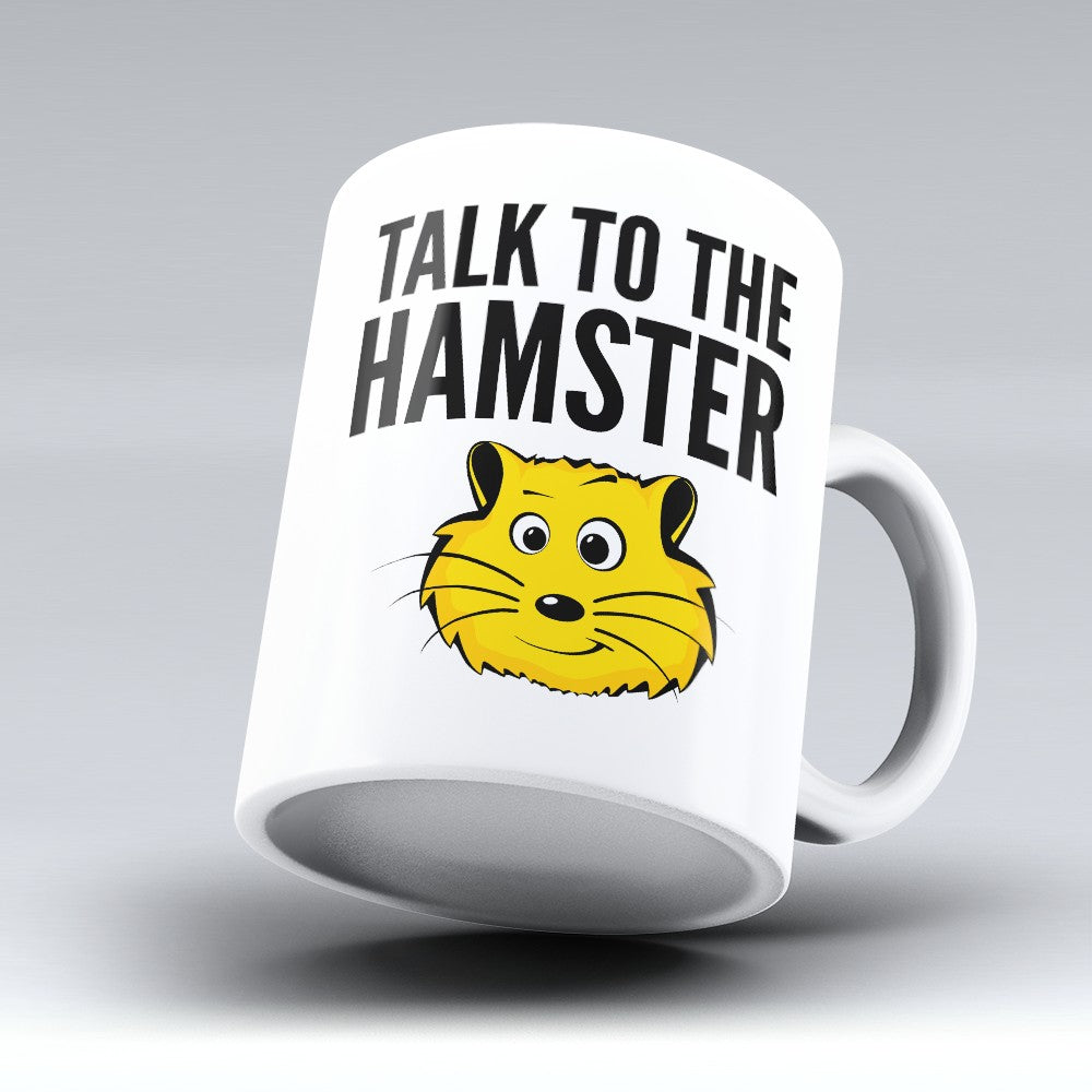 "Limited Edition - ""Talk To The Hamster"" 11oz Mug"