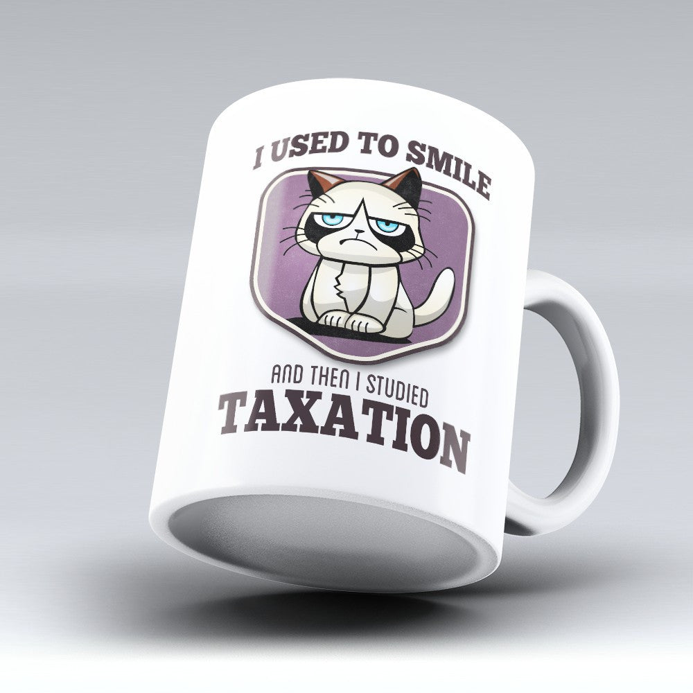 "Limited Edition - ""I Used to Smile - Taxation"" 11oz Mug - Auditor Mugs - Mugdom Coffee Mugs"