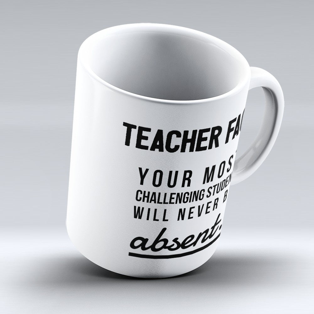 "Limited Edition - ""Teacher Fact"" 11oz Mug - Teacher Mugs - Mugdom Coffee Mugs"