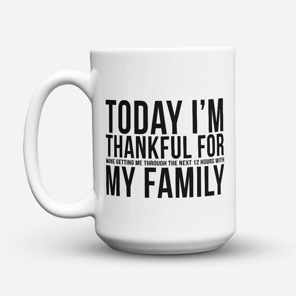 "Limited Edition - ""Thankful For Family"" 15oz Mug"