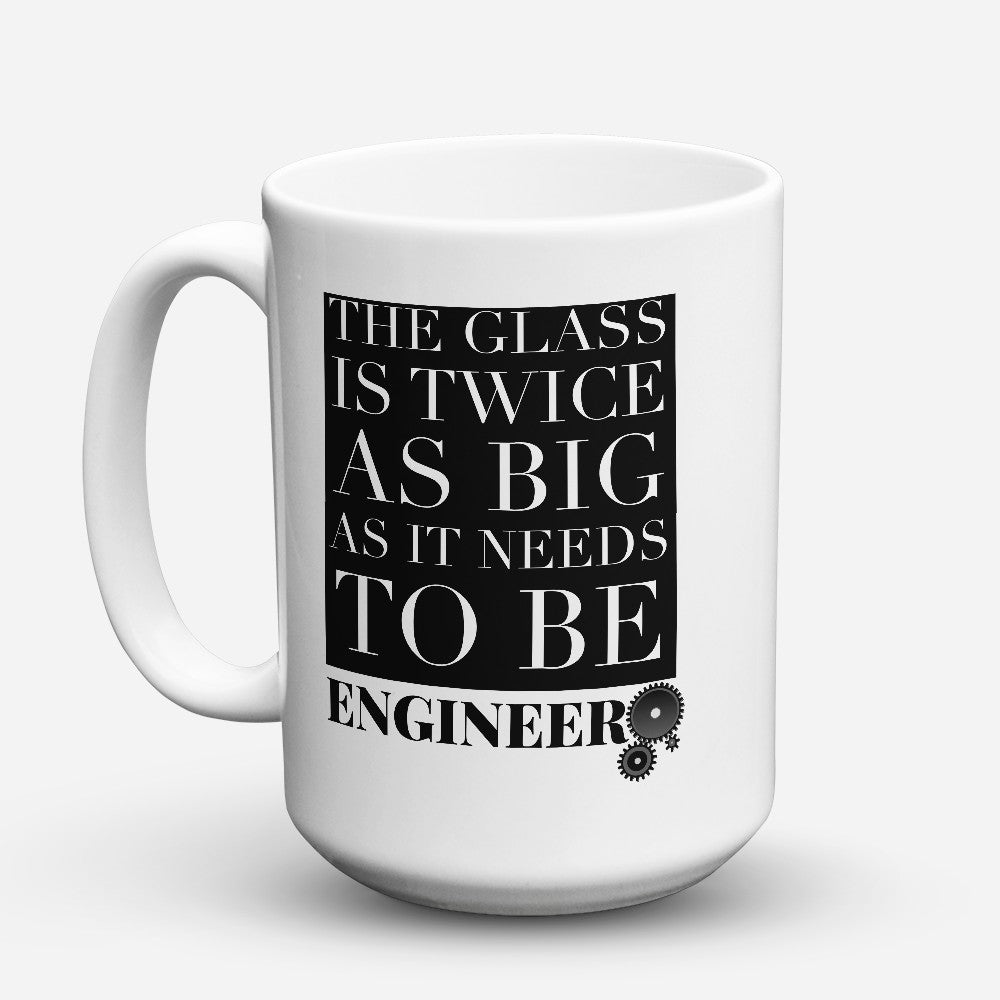 "Limited Edition - ""The Glass Is Twice"" 15oz Mug"