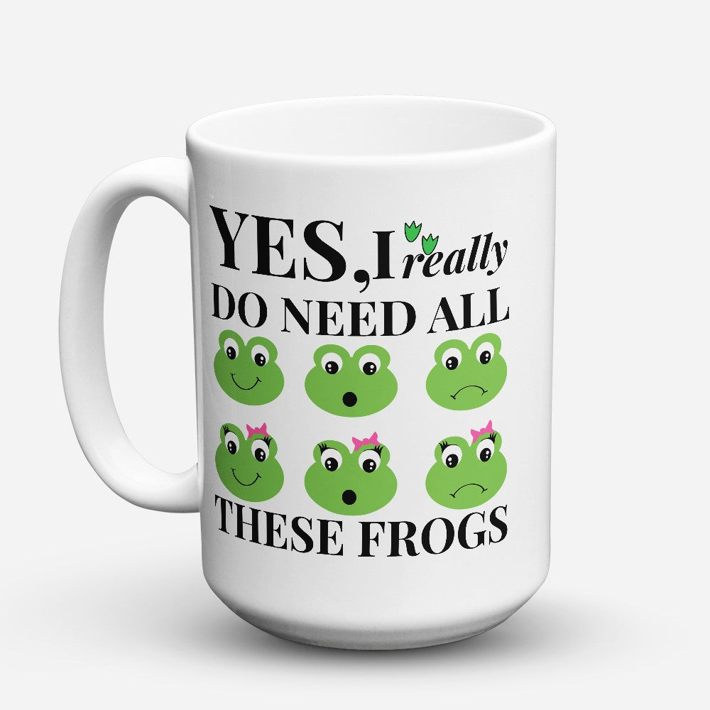"Limited Edition - ""These Frogs"" 15oz Mug"