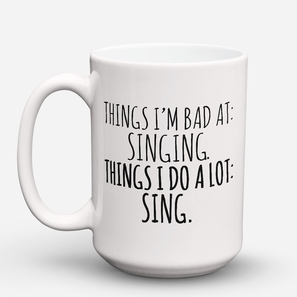 "Limited Edition - ""Things Im Bad At"" 15oz Mug"