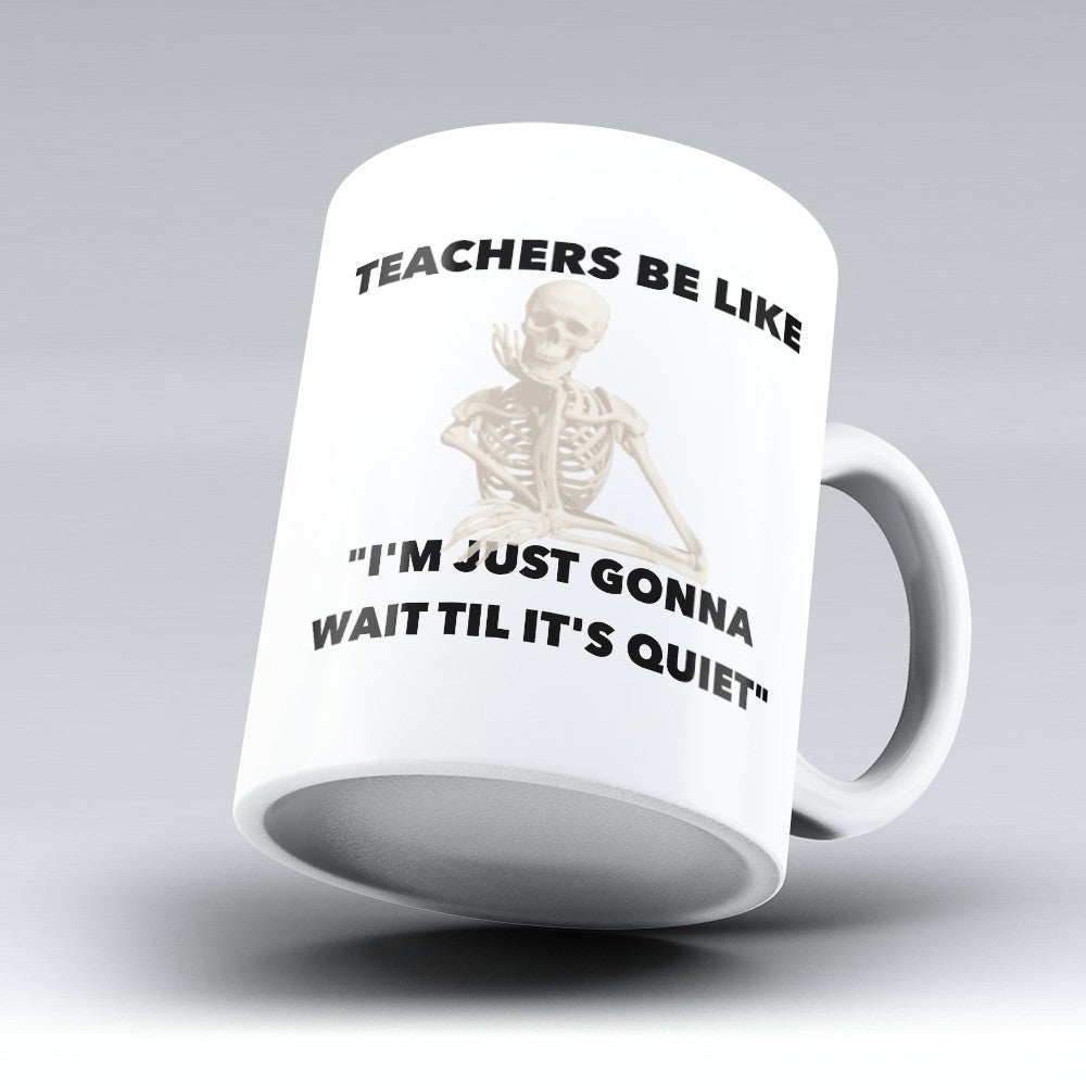 "Limited Edition - ""Til it's Quiet"" 11oz Mug - Teacher Mugs - Mugdom Coffee Mugs"