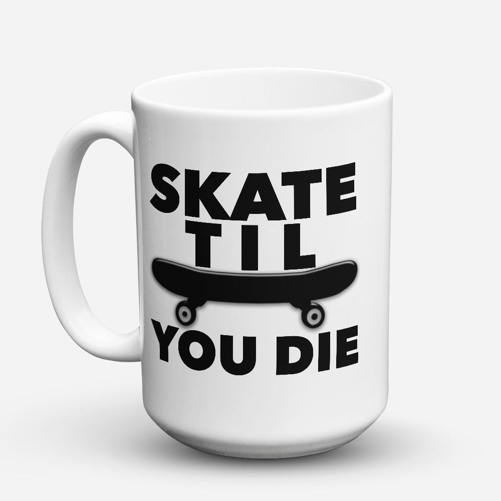 "Limited Edition - ""Til You Die"" 15oz Mug"