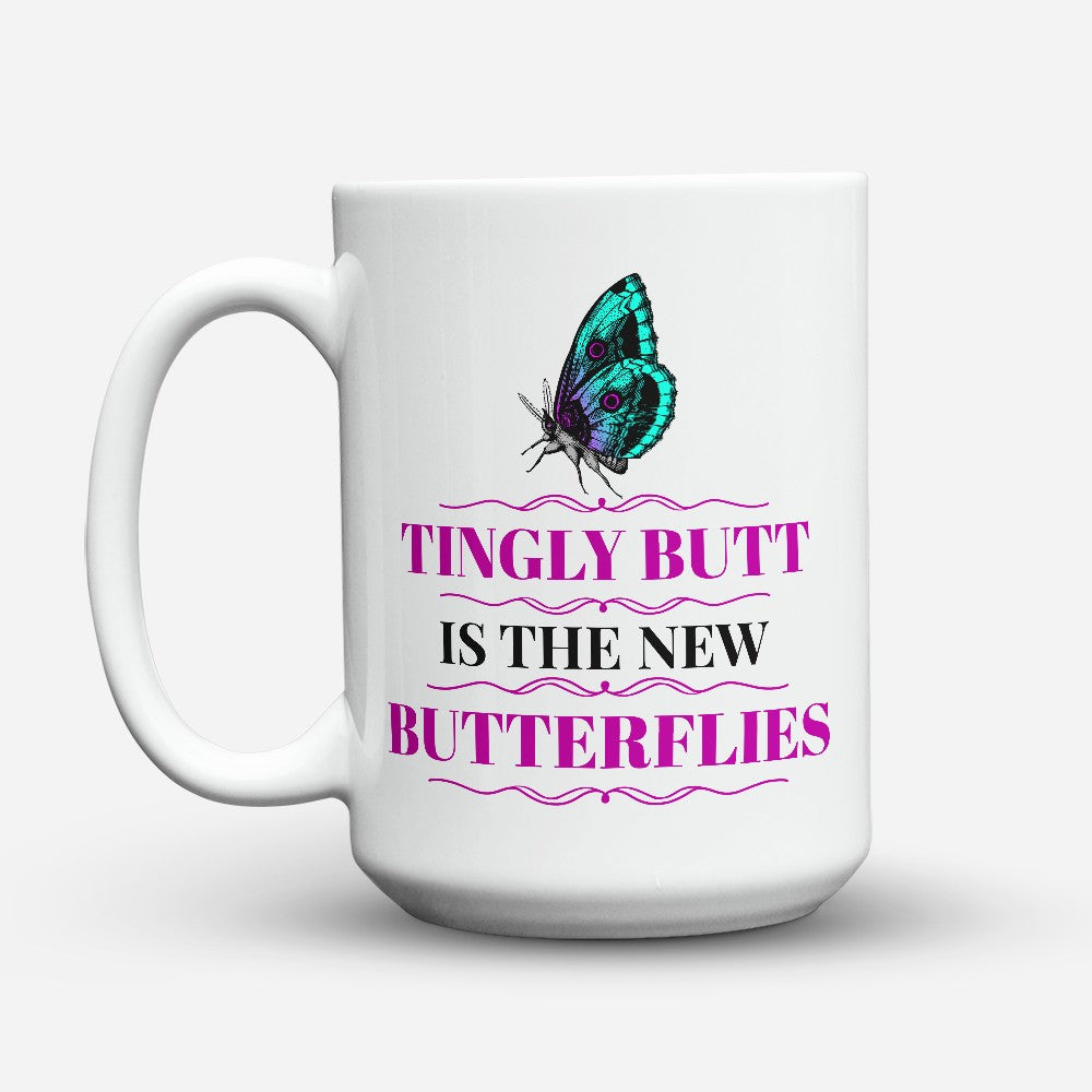 "Limited Edition - ""Tingly Butt"" 15oz Mug"