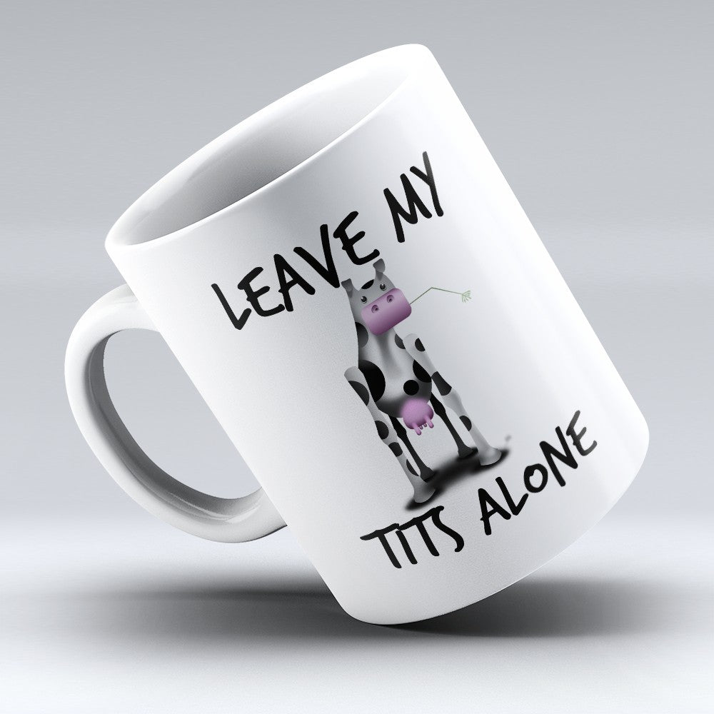 "Limited Edition - ""Tits Alone"" 11oz Mug"