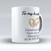 "Limited Edition - ""To My Husband"" 11oz Mug - Valentines Mugs - Mugdom Coffee Mugs"