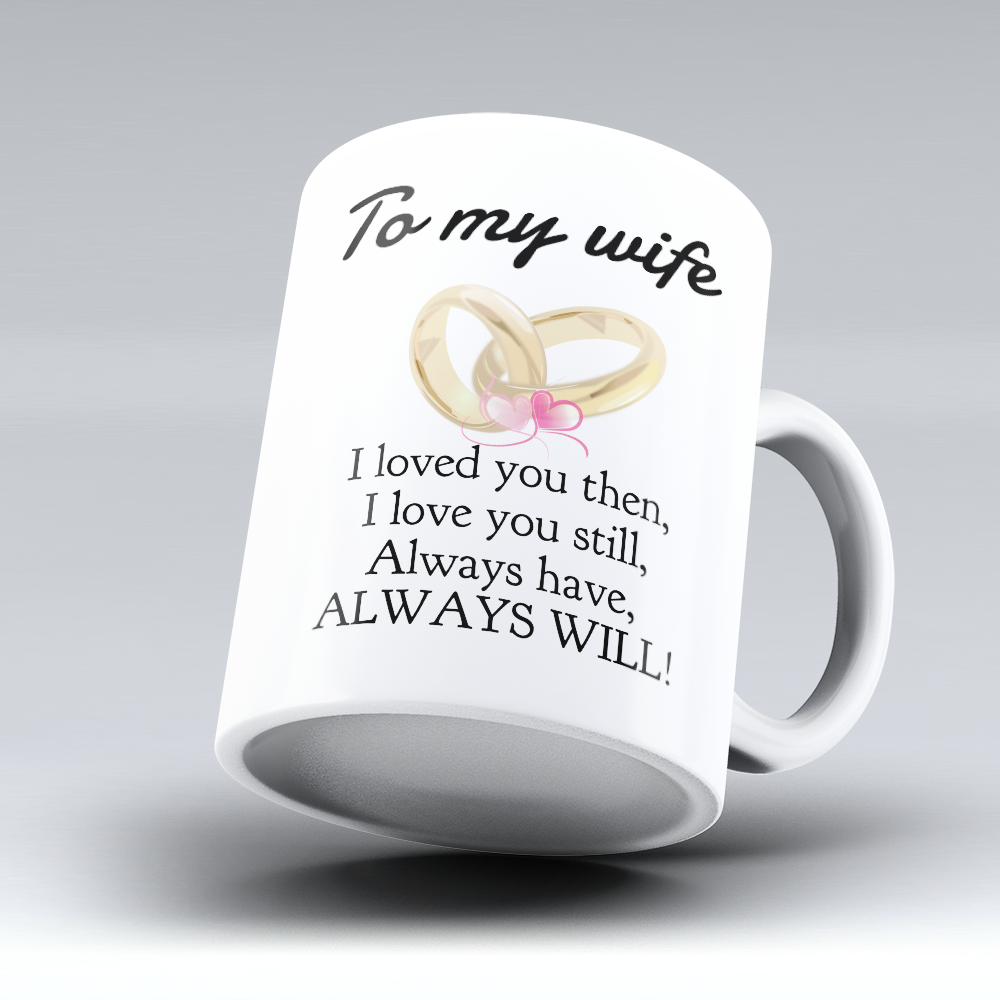 "Limited Edition - ""To My Wife"" 11oz Mug - Valentines Mugs - Mugdom Coffee Mugs"