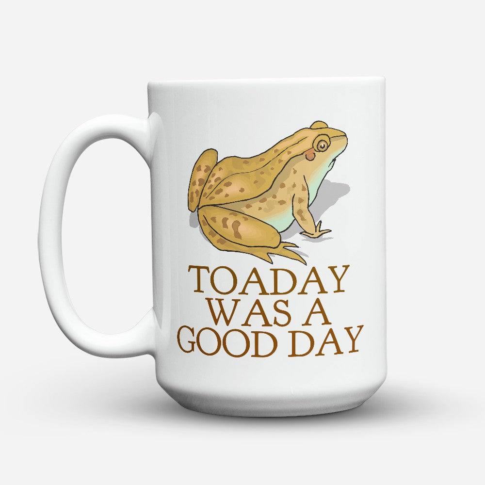 "Limited Edition - ""Toaday Good Day"" 15oz Mug"