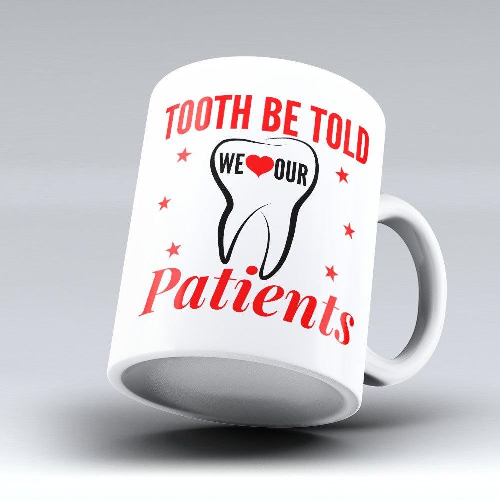 "Limited Edition - ""Tooth Be Told"" 11oz Mug"