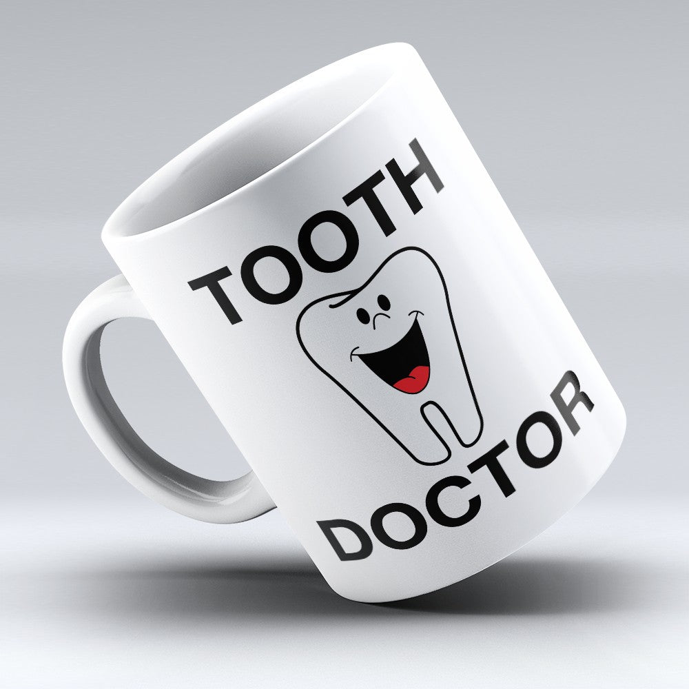"Limited Edition - ""Tooth Doctor"" 11oz Mug"