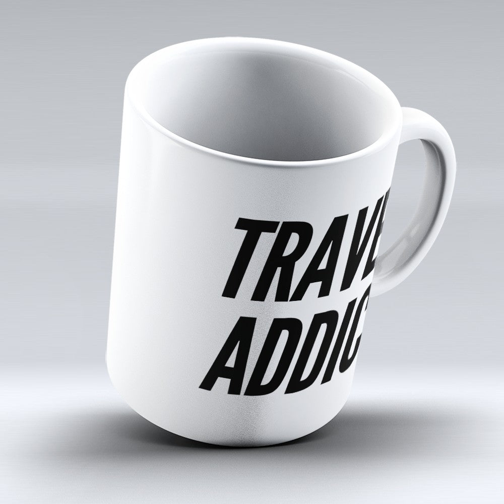 "Limited Edition - ""Travel Addict"" 11oz Mug"