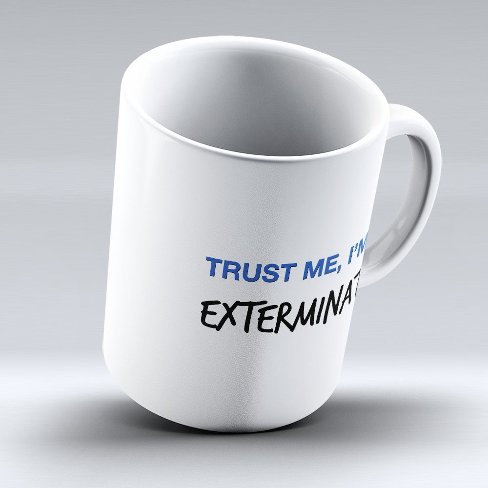 "Limited Edition - ""Trust Me"" 11oz Mug"