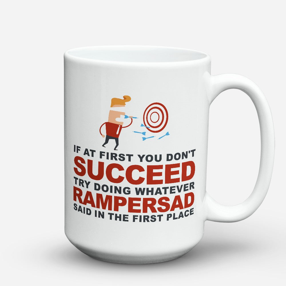 "Limited Edition - ""Try Doing What Rampersad Said"" 15oz Mug"