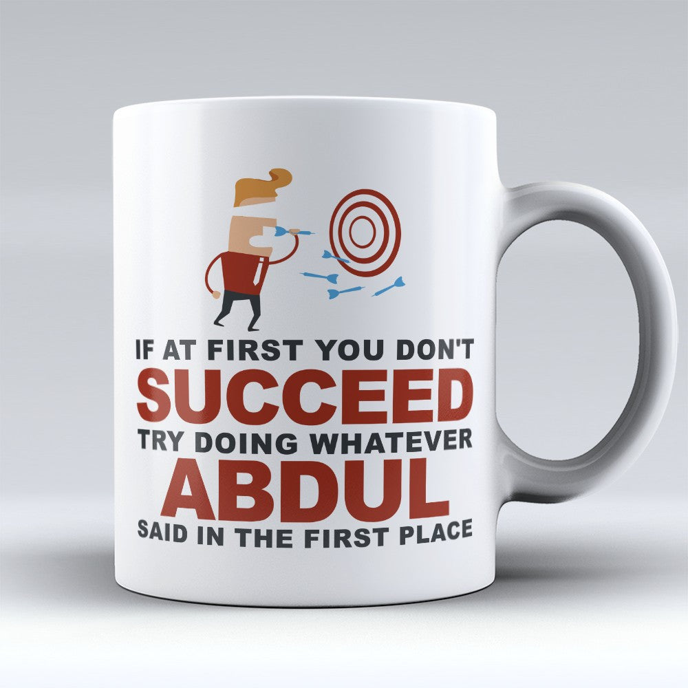 "Limited Edition - ""Try Doing Whatever Abdul Said"" 11oz Mug - First Name Mugs - Mugdom Coffee Mugs"