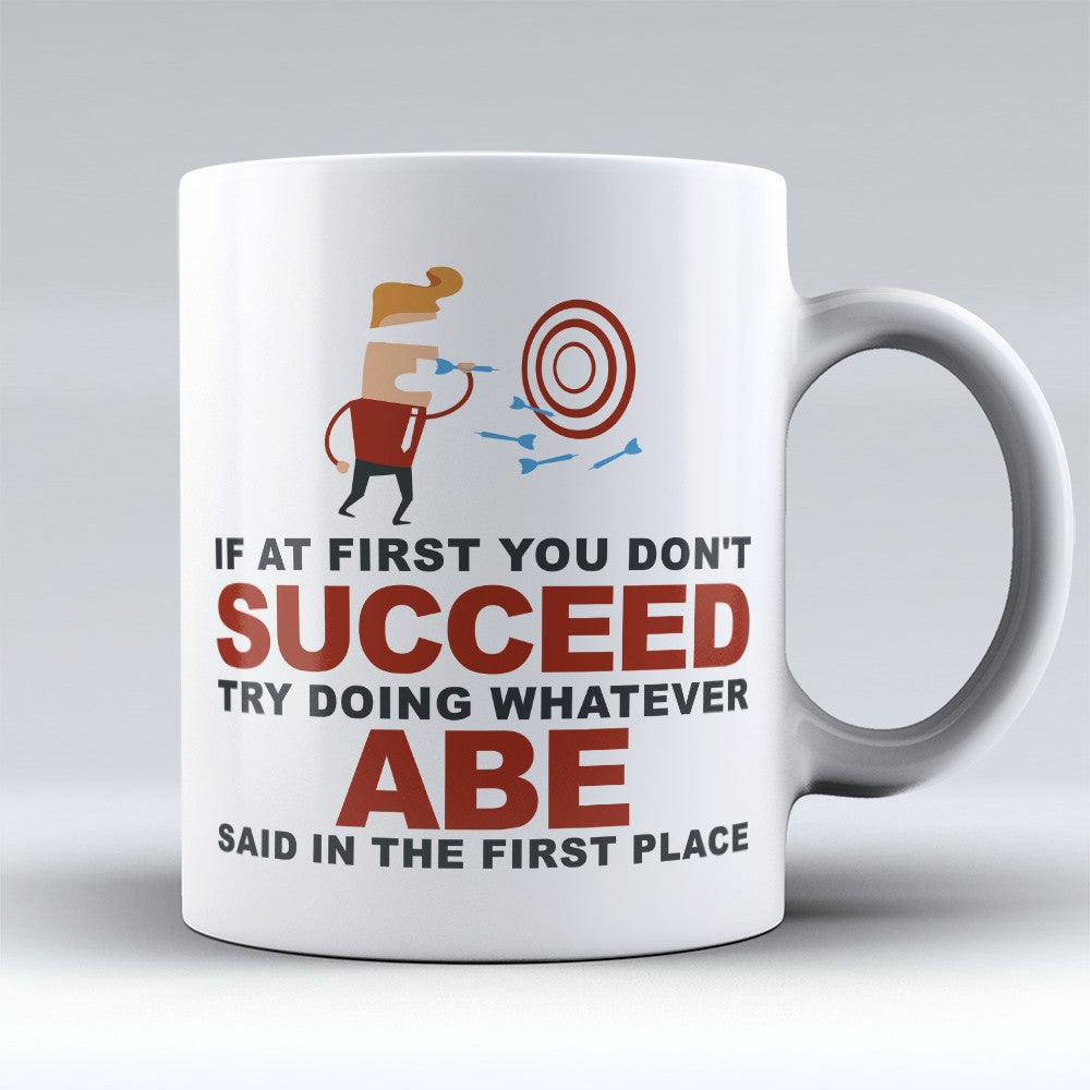 "Limited Edition - ""Try Doing Whatever Abe Said"" 11oz Mug - First Name Mugs - Mugdom Coffee Mugs"