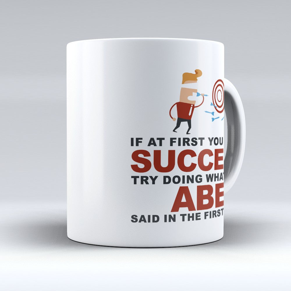 "Limited Edition - ""Try Doing Whatever Abe Said"" 11oz Mug"