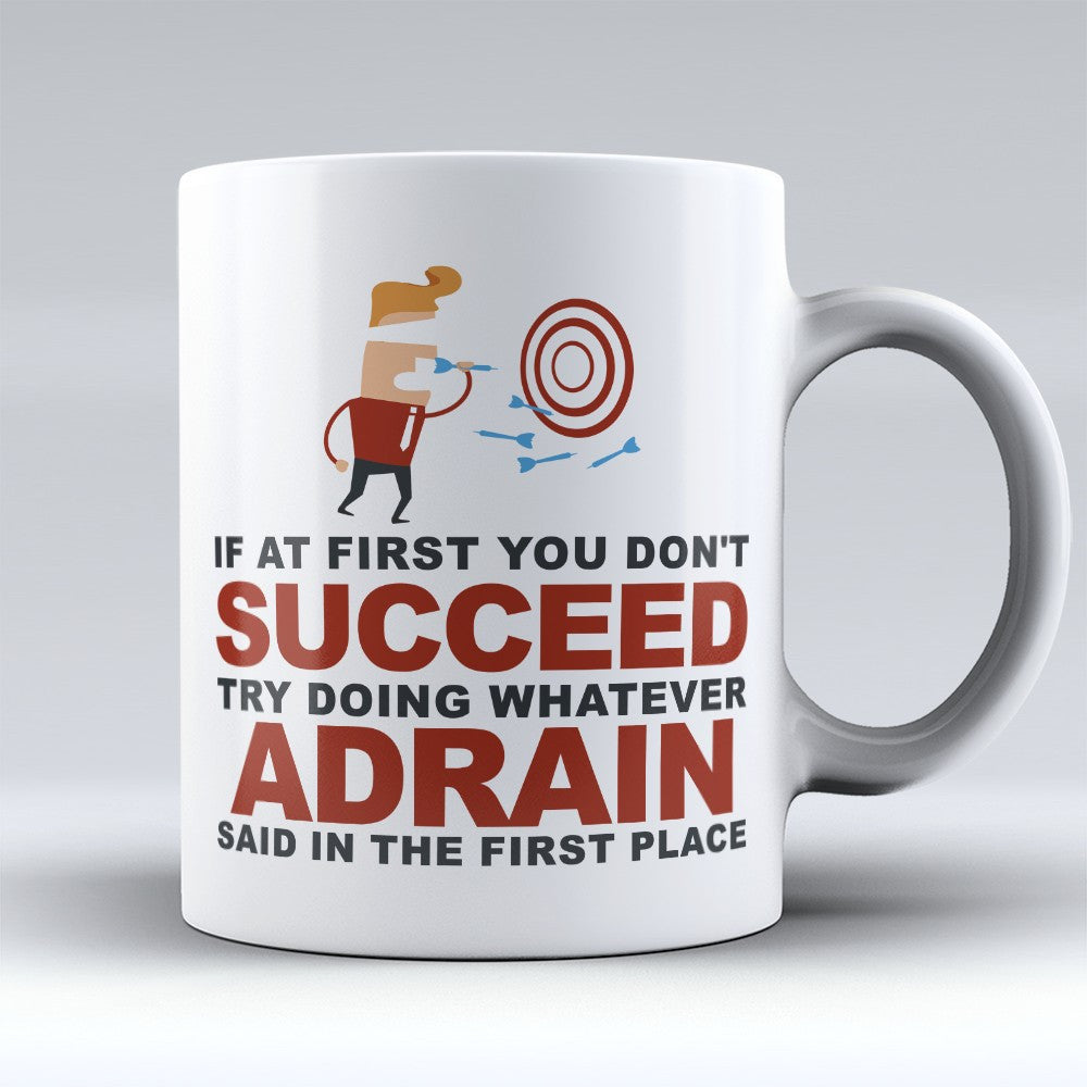 "Limited Edition - ""Try Doing Whatever Adrain Said"" 11oz Mug"