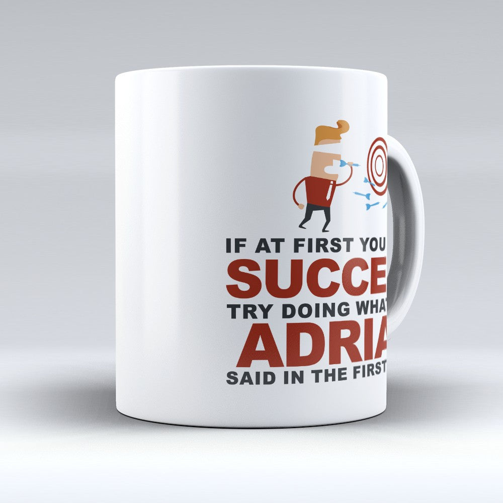 "Limited Edition - ""Try Doing Whatever Adrian Said"" 11oz Mug"