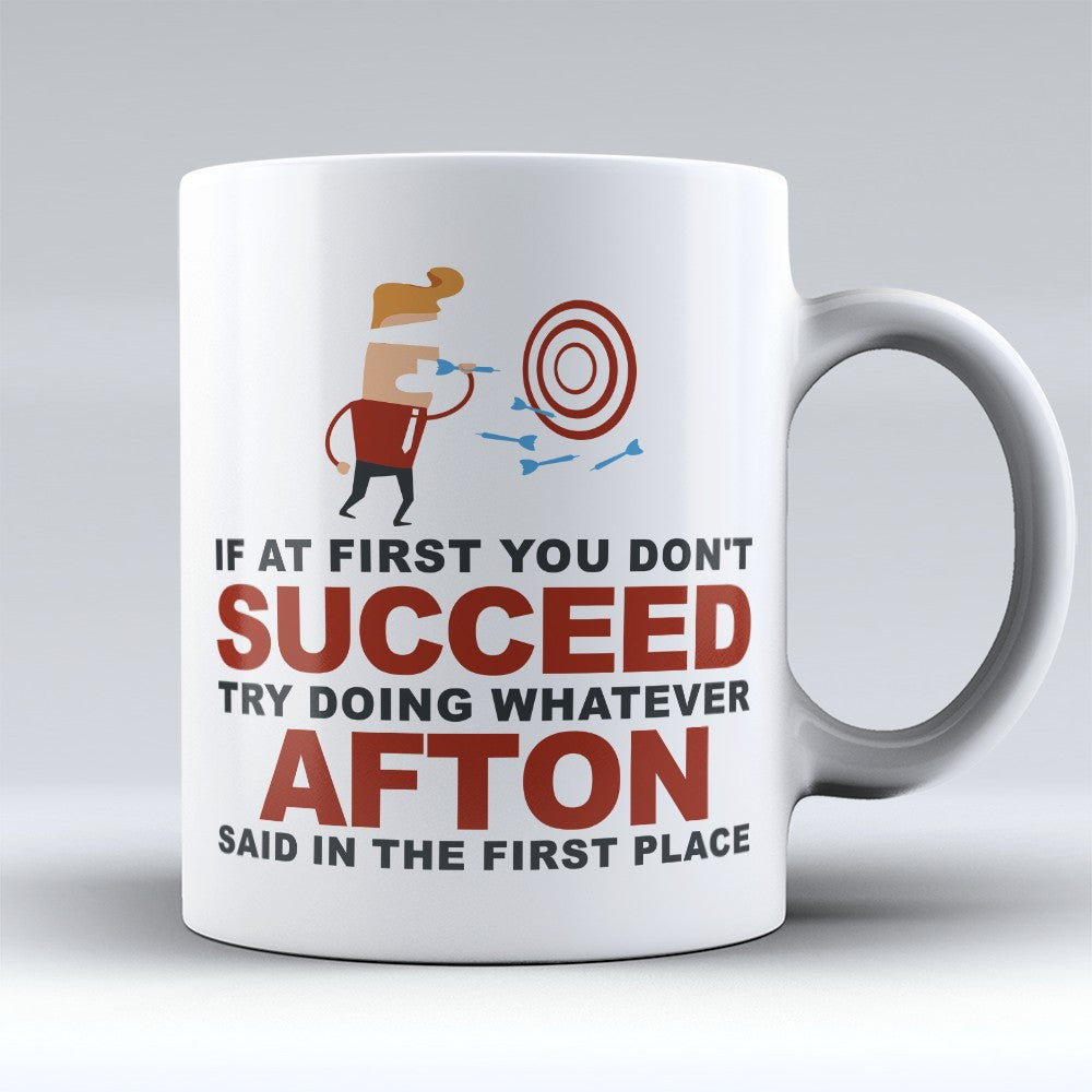 "Limited Edition - ""Try Doing Whatever Afton Said"" 11oz Mug"