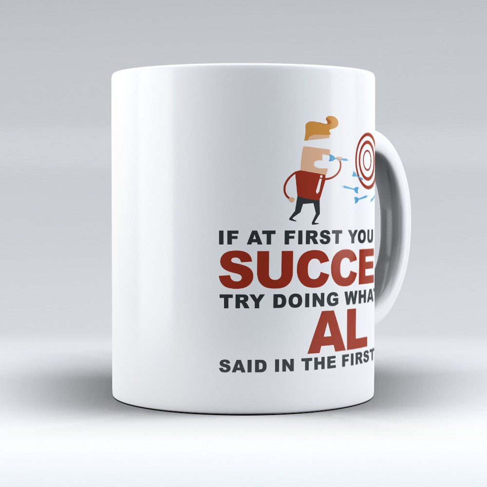 "Limited Edition - ""Try Doing Whatever Al Said"" 11oz Mug - First Name Mugs - Mugdom Coffee Mugs"