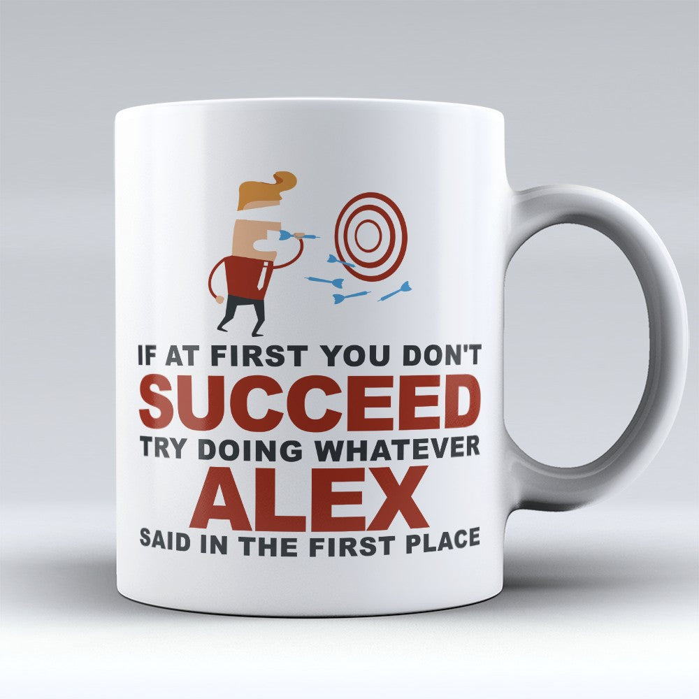 "Limited Edition - ""Try Doing Whatever Alex Said"" 11oz Mug"