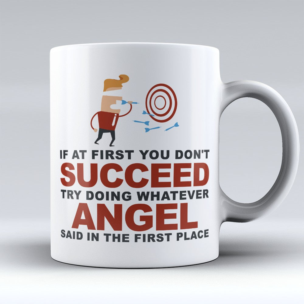 "Limited Edition - ""Try Doing Whatever Angel Said"" 11oz Mug - First Name Mugs - Mugdom Coffee Mugs"