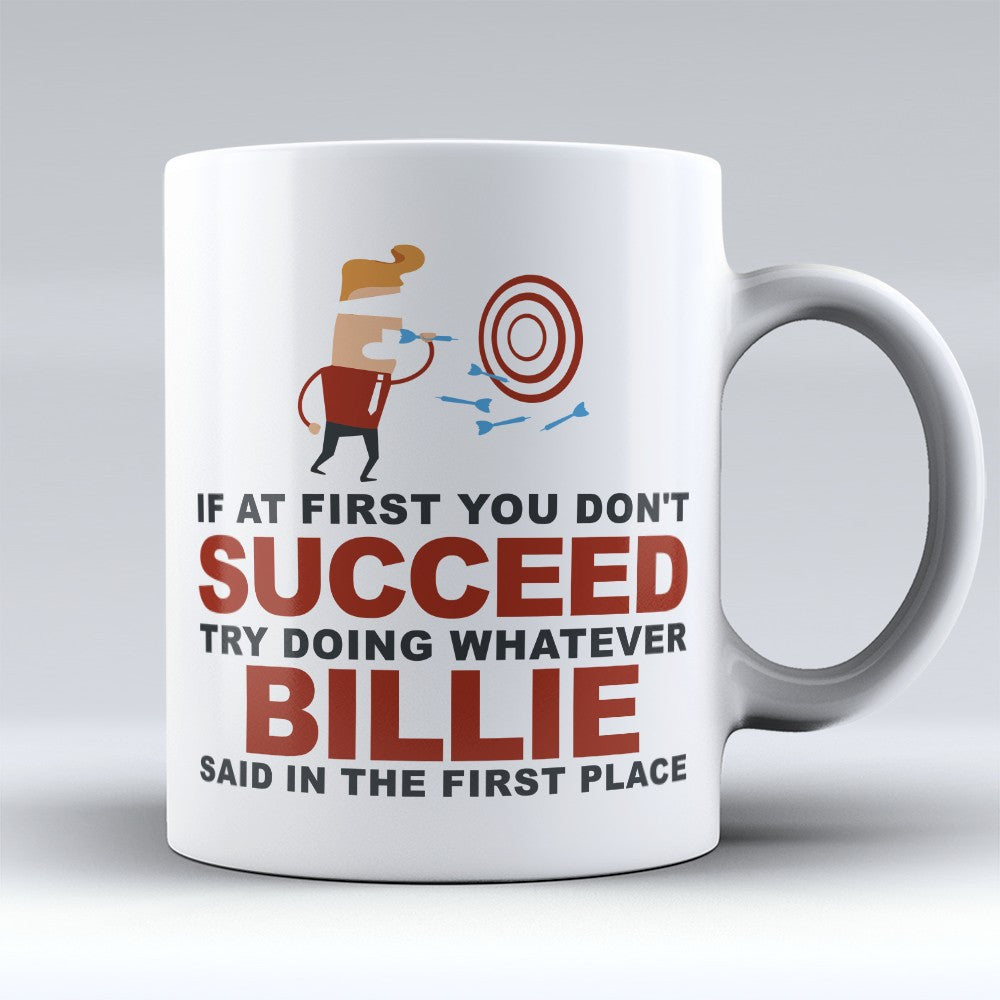 "Limited Edition - ""Try Doing Whatever Billie Said"" 11oz Mug - First Name Mugs - Mugdom Coffee Mugs"