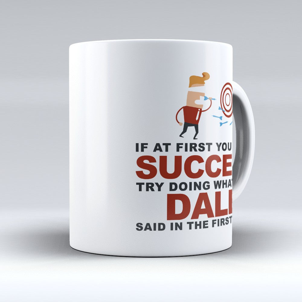 "Limited Edition - ""Try Doing Whatever Dale Said"" 11oz Mug - First Name Mugs - Mugdom Coffee Mugs"