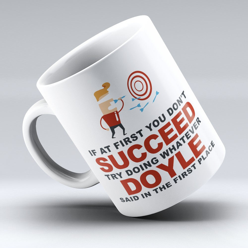 "Limited Edition - ""Try Doing Whatever Doyle Said"" 11oz Mug - First Name Mugs - Mugdom Coffee Mugs"