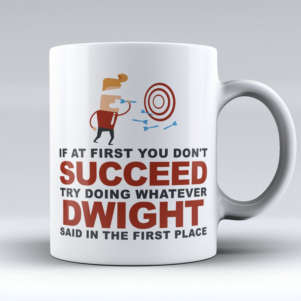 "Limited Edition - ""Try Doing Whatever Dwight Said"" 11oz Mug - First Name Mugs - Mugdom Coffee Mugs"