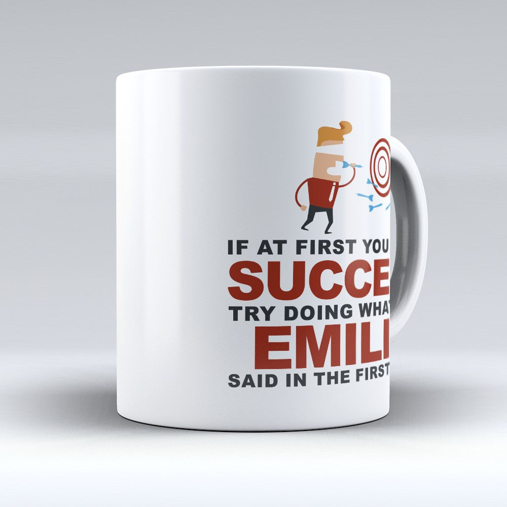 "Limited Edition - ""Try Doing Whatever Emilio Said"" 11oz Mug - First Name Mugs - Mugdom Coffee Mugs"