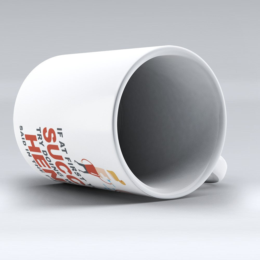 "Limited Edition - ""Try Doing Whatever Henry Said"" 11oz Mug - First Name Mugs - Mugdom Coffee Mugs"
