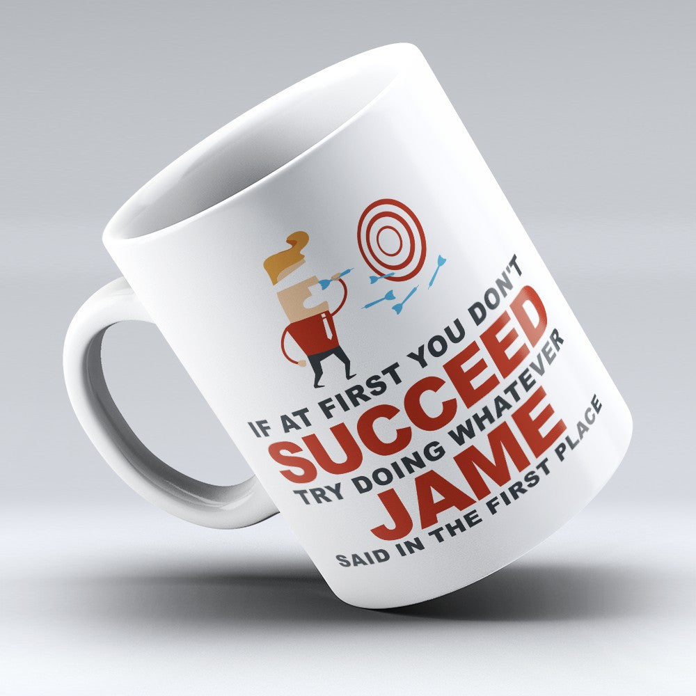"Limited Edition - ""Try Doing Whatever Jame Said"" 11oz Mug - First Name Mugs - Mugdom Coffee Mugs"