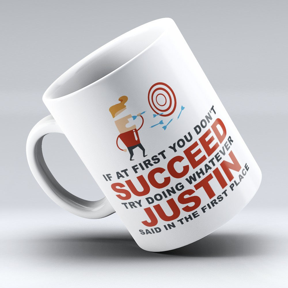 "Limited Edition - ""Try Doing Whatever Justin Said"" 11oz Mug - First Name Mugs - Mugdom Coffee Mugs"