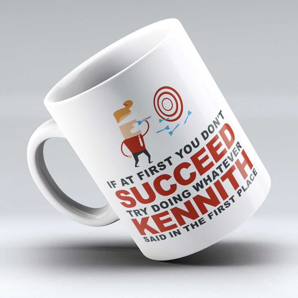 "Limited Edition - ""Try Doing Whatever Kennith Said"" 11oz Mug - First Name Mugs - Mugdom Coffee Mugs"