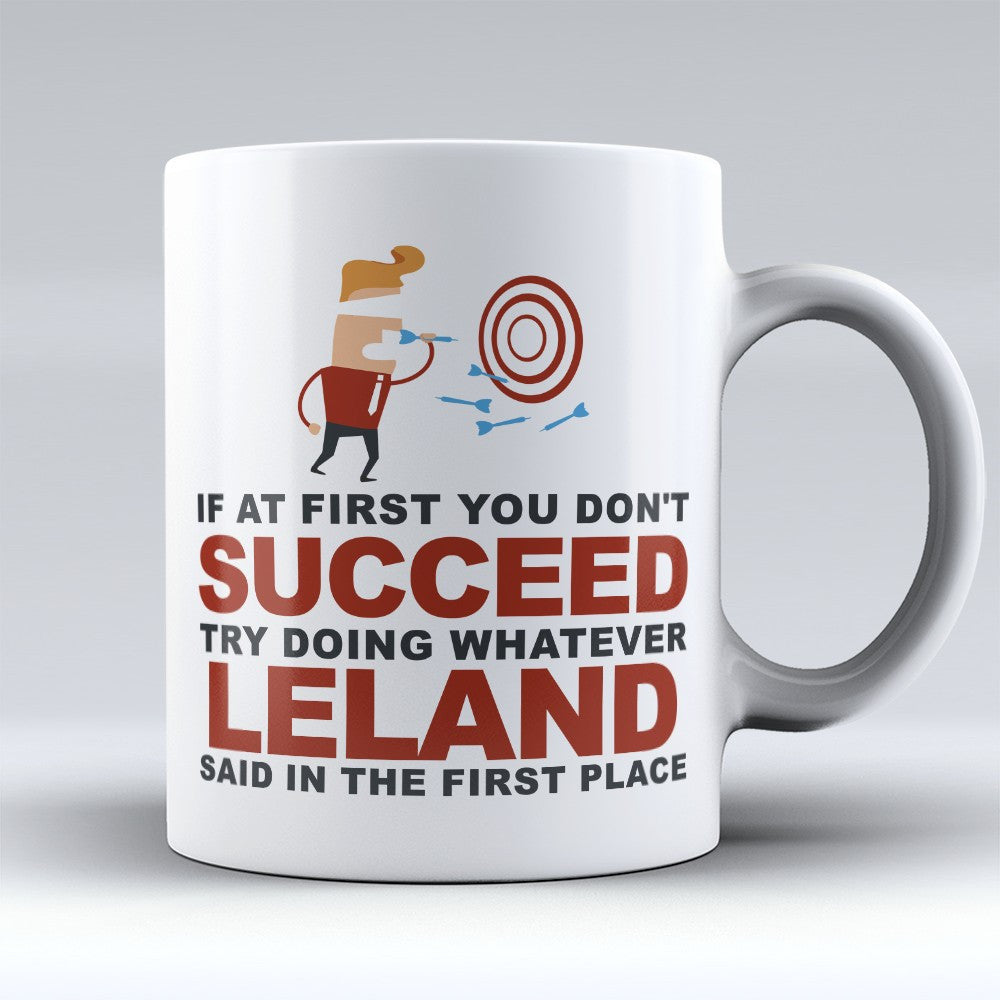 "Limited Edition - ""Try Doing Whatever Leland Said"" 11oz Mug - First Name Mugs - Mugdom Coffee Mugs"